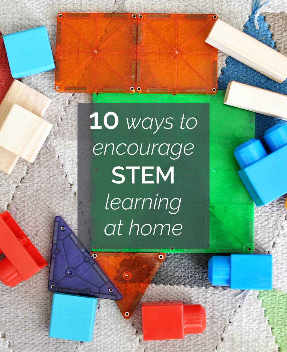 Ag Is Stem Home: 10 Ways We Encourage STEM Learning At Home (And A